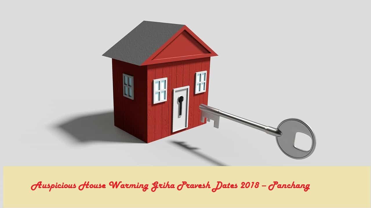 Auspicious House Warming - Griha Pravesh Dates 2018